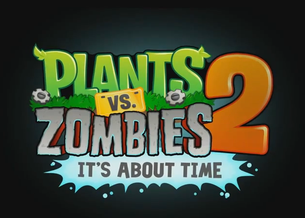 Trailer of the Week- Plants vs. Zombies 2: It's About Time!